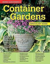 Home Gardener's Container Gardens: Planting in containers and designing, improvi