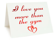 Anniversary Valentines Day Birthday Card - I Love You More Than The Gym