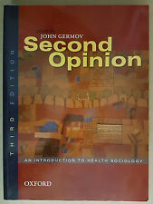Second Opinion: An Introduction to Health Sociology by Oxford University...