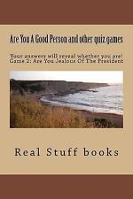 Are You a Good Person and Other Quiz Games : Your Answers Will Reveal Whether...