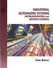 Industrial Automated Systems: Instrumentation and Mot 00004000 ion Control by Bartelt,…