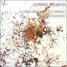 LLOREN‡ BALSACH: CLASSES DE M£SICA A LA GRANJA; MUISCA CONCRETA NEW CD