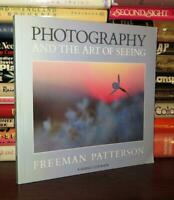Patterson, Freeman PHOTOGRAPHY AND THE ART OF SEEING  1st Edition 1st Printing
