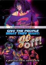 GIVE THE PEOPLE WHAT THEY WANT: GO OFF - A MOTIVATIONAL DANCE DVD NEW SEALED