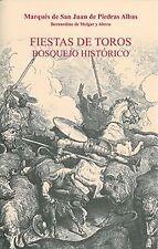 FIESTAS DE TOROS. BOSQUEJO HISTORICO. ENVÍO URGENTE (ESPAÑA)