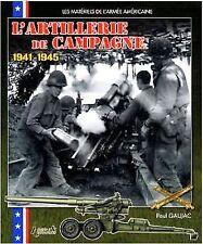 L'artillerie de campagne americaine-1941-1945-Histoire & coll..n°1