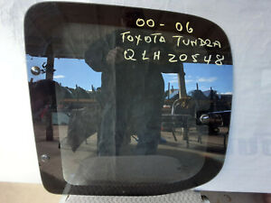 Toyota Tundra 00 01 02 03 04 05 06 FQ20548 Quarter Glass Driver Side