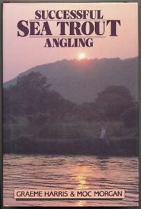 Successful Sea Trout Angling: The Practical Guide by Morgan, Moc Hardback Book