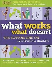 What Works What Doesnt: The Bottom Line on Everyt