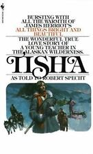 Tisha : The Story of a Young Teacher in the Alaska Wilderness by Robert...