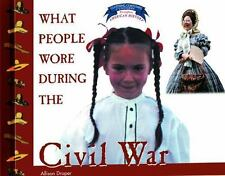 What People Wore During the Civil War (Clothing, Costumes, and Uniform-ExLibrary