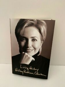 Hillary Clinton - Living History autographed book - Hardcover