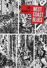 West Coast Blues by Jean-Patrick Manchette Jacques Tardi 2009 HB Fantagraphics