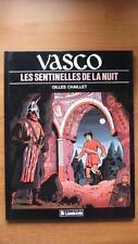 VASCO T. 4 : LES SENTINELLES DE LA NUIT- E.O. - GILLES CHAILLET - LOMBARD