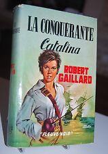 LA CONQUERANTE CATALINA Robert Gaillard Fleuve Noir