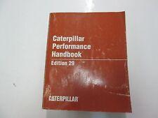 1999 Caterpillar Performance Handbook Manual Edition 29 FADING WEAR FACTORY OEM