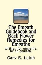 Empath Guidebook and Bach Flower Remedies for Empaths : A Guide Written for E...