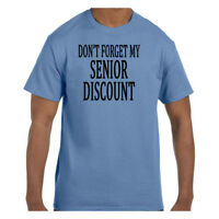 Funny Humor Tshirt Don't Forget My Senior Discount