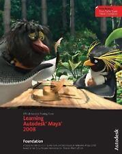 Learning Autodesk Maya 2008 : Foundation by Autodesk Maya Press Staff (2007,...