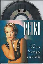PETRA - Ne Me Laisse Pas Comme Ça CD SINGLE 3TR CARDSLEEVE Eurodance 1994