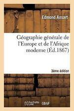 Histoire: Geographie Generale de l'Europe et de l'Afrique Moderne 3e Edition...