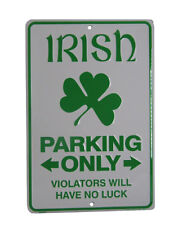 """Irish Parking Only Violators will have no luck 8""""x12"""" Metal Plate Parking Sign"""