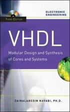 VHDL: Modular Design and Synthesis of Cores and Systems by Zainalabedin Navabi