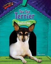 Toy Fox Terrier : America's Dog by Meish Goldish