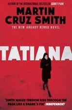 Cruz Smith, Martin, Tatiana (Arkady Renko Novel), Very Good Book