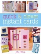 Quick & Clever Instant Cards: Over 100 Fast-to-Make Handmade Designs and Ideas