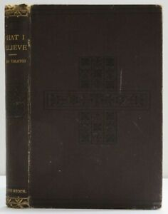 Leon Tolstoi~What I Believe~1st~HB~UK~1885~Tolstoy