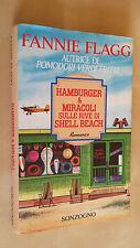 HAMBURGER & MIRACOLI SULLE RIVE DI SHELL BEACH Fannie Flagg Sonzogno 1993 1a ed