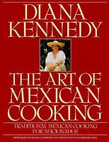 The Art of Mexican Cooking : Traditional Mexican Cooking for Aficionados