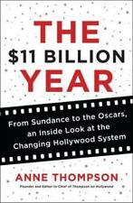The $11 Billion Year : A Candid Look Inside the Changing Hollywood Machine by...