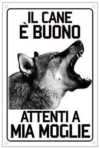 CANE LUPO CECOSLOVACCO Il cane è buono attenti a mia moglie TARGA IN METALLO