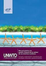 Manual Practico de Gestion Integral de la Calidad de Los Destinos Turisticos...