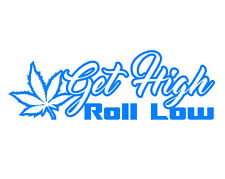 "GET HIGH ROLL LOW V1 (7"" COOL BLUE) Vinyl Decal Window Sticker"