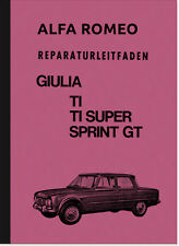 Alfa Romeo Giulia TI Super Sprint GT Reparaturanleitung Werkstatthandbuch Manual