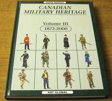 Canadian Military Heritage Volume III Serge Bernier 1872- 2000 French