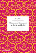 PATTERN AND ORNAMENT IN THE ARTS OF INDIA - WILSON, HENRY - NEW PAPERBACK BOOK
