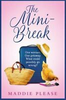 The Mini-Break by Maddie Please 9780008305239   Brand New   Free UK Shipping