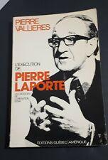 L'exécution de Pierre Laporte 1977 1st ed Quebec politic history Pierre Valliere