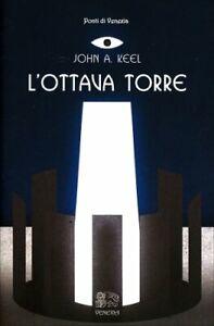 LIBRO L'OTTAVA TORRE - JOHN KEEL - VENEXIA EDIZIONI