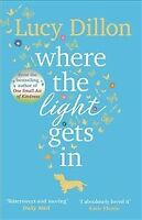 Where the Light Gets in, Paperback by Dillon, Lucy, Brand New, Free shipping