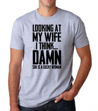 LOOKING AT MY WIFE SHE'S A LUCKY WOMAN funny husband love gift marriage T-Shirt