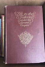 1895 LIFE IN THE TUILERIES UNDER THE SECOND EMPIRE Bicknell FRANCE PARIS