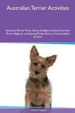 Australian Terrier Activities Australian Terrier Tricks, Games and Agility.