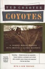 Coyotes: A Journey Through the Secret World of America's Illegal Aliens, conover