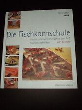 Die Fischkochschule Fische und Meeresfrüchte von A-Z Rick Stein