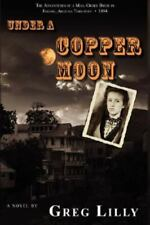 New listing Under a Copper Moon, Paperback by Lilly, Greg, Brand New, Free shipping in th...